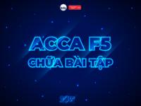ACCA F5 Online – Chữa Bài Tập