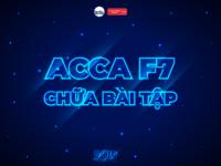ACCA F7 Online – Chữa Bài Tập